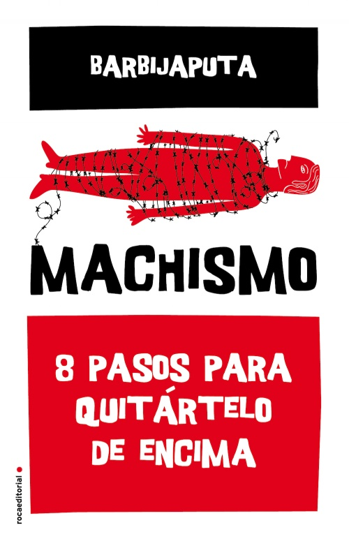 Portada del libro de Barbijaputa: 'Machismo: ocho pasos para quitártelo de encima'